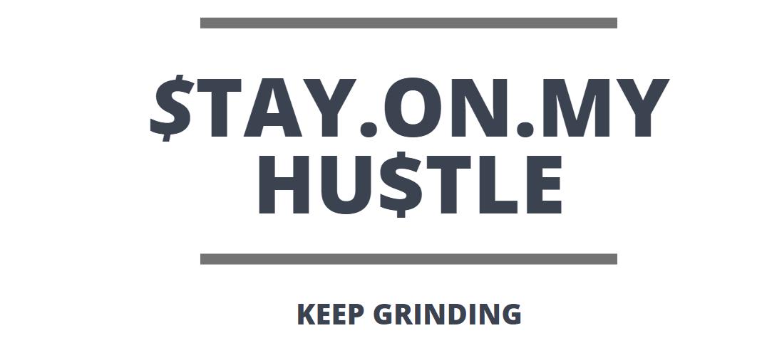 Stay On My Hustle