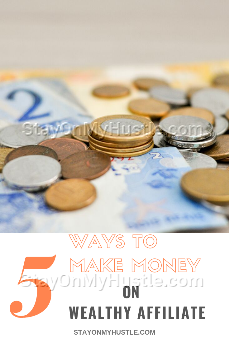5 ways to make money on Wealthy Affiliate