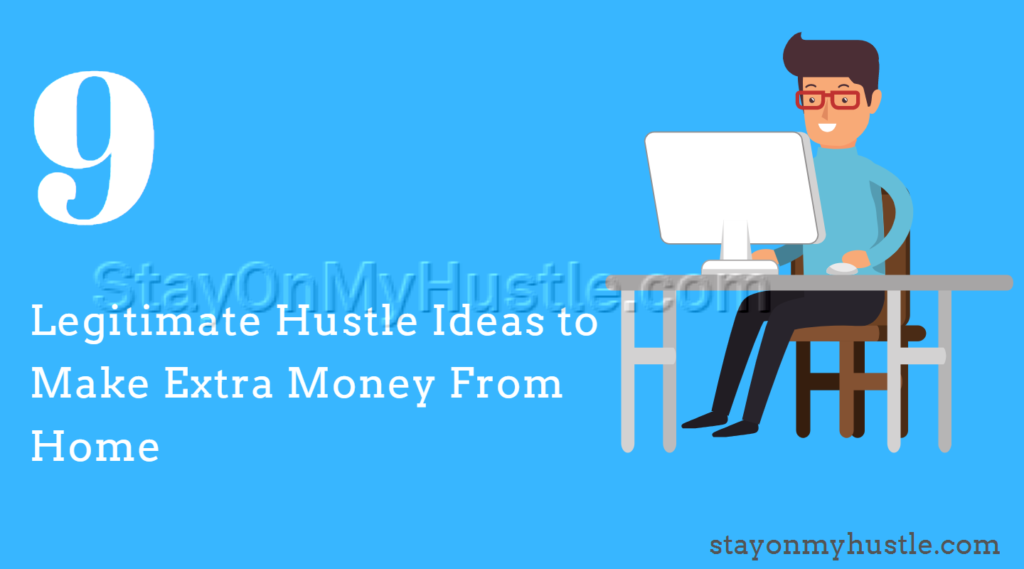 9 legit hustle ideas to make extra cash from home