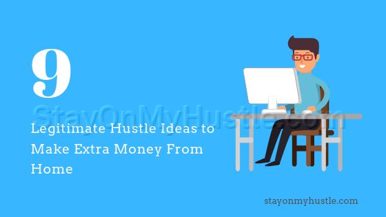 9 legitimate hustle ideas to make extra money from home