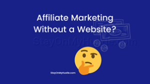 feature image of blog post titled Affiliate Marketing Without a website