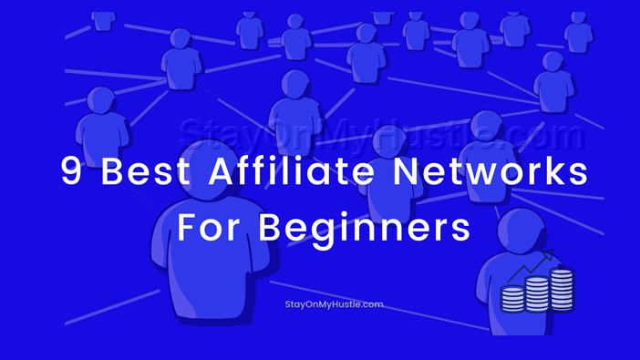 blog banner of blog post titled 9 Best Affiliate Networks for beginners