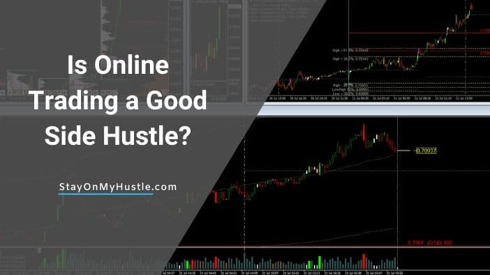 Is Online Trading a Good Side Hustle