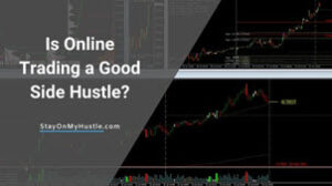 Is Online Trading A Good Side Hustle? – The facts