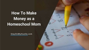 How to make money as a homeschool mom - feature image
