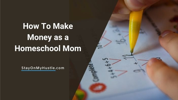 How to Make Money as a homeschool mom