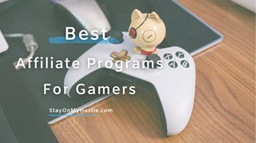 Best Affiliate Programs for gamers